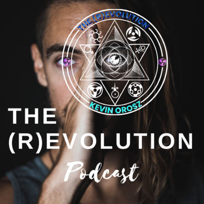 The (R)Evolution Podcast with Kevin Orosz