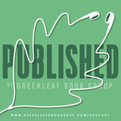 Published by Greenleaf Book Group   Book Publishing & Author Branding Podcast