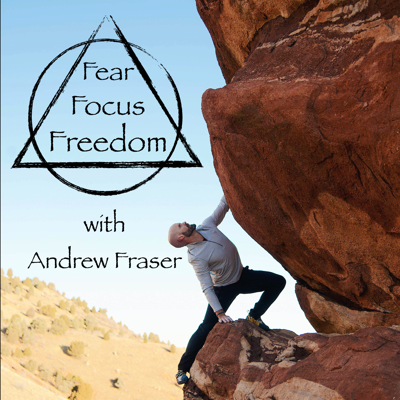 The Fear Focus Freedom Podcast