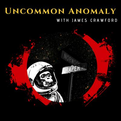 Uncommon Anomaly with James Crawford