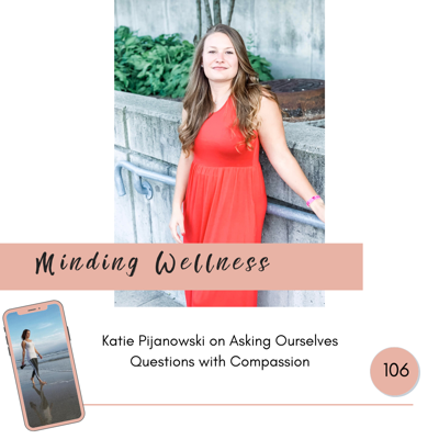 Cover art for Katie Pijanowski on Asking Ourselves Questions with Compassion