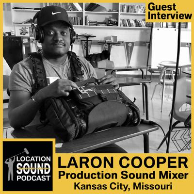 Cover art for 069 LaRon Cooper - Production Sound Mixer based out of Kansas City, Missouri