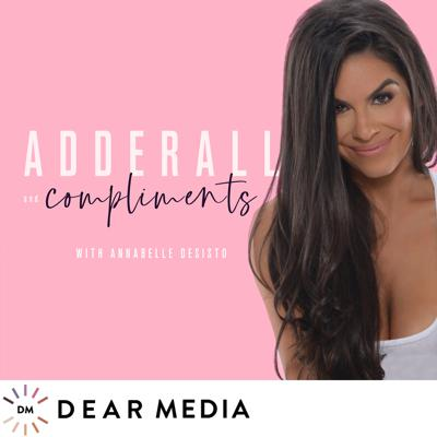 Adderall and Compliments