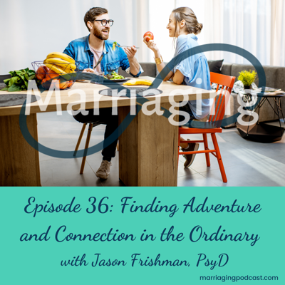 Cover art for Finding Adventure and Connection in the Ordinary, with Jason Frishman, PsyD.