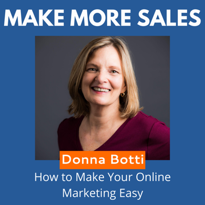 Cover art for 91 - Donna Botti - How to Make Your Online Marketing Easy