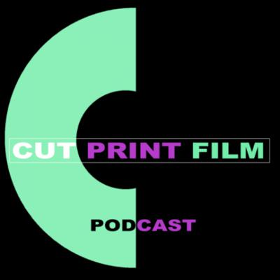 CutPrintFilm Podcast