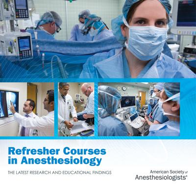 Refresher Courses in Anesthesiology