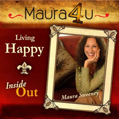 Maura Sweeney: Living Happy Inside Out | Self-Improvement | Leadership | The Power of Happiness