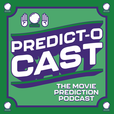 Predict-O-Cast: The Movie Prediction Podcast