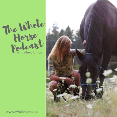 The Whole Horse Podcast with Alexa Linton
