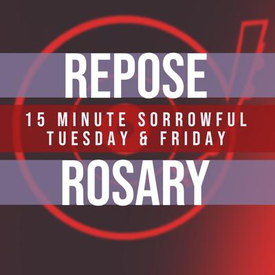Cover art for 15 Minute Rosary - 2 - Sorrowful - Tuesday & Friday - REPOSE