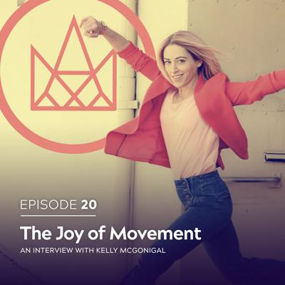 Cover art for #20 - Kelly McGonigal: The Joy of Movement