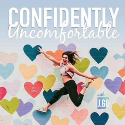 """Hey love! What's up?! Welcome to Confidently Uncomfortable. I'm your host J.Go- health & lifestyle coach and not-so-regal confidence queen.   Coming at you with the REAL, the Raw and of course, the UNCOMFORTABLE. My mission is to show you- that to be confident, it has absolutely NOTHING to do with being perfect or having it """"all together"""" and EVERYTHING to do with getting UNCOMFORTABLE and pushing your limits.   Tune in as I share my own stories, experiences and education as well as connect with other confident and inspiring guests. INCLUDING YOU! I'll be sharing your stories & confidence wins as you listen along and gain the courage to send them my way!  Every week, I'll be showing up here - real and raw - even when it's uncomfortable.  You'll be getting expert information about what it takes to show up & be the BEST version of you!"""