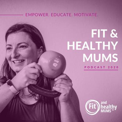 Fit and Healthy Mums's podcast