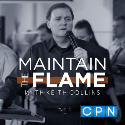 Maintain the Flame with Keith Collins