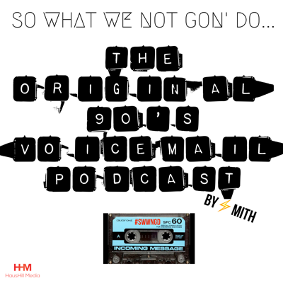 So What We Not Gon' Do... By Smith