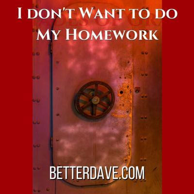 Cover art for I Don't Want to Do My Homework