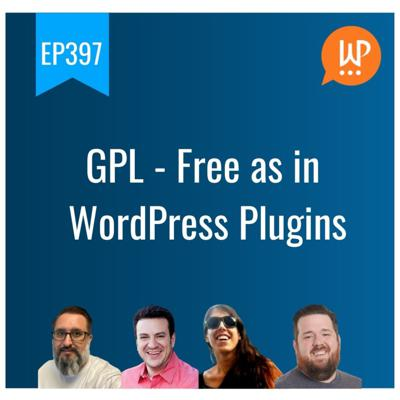 Cover art for EP397 – GPL – Free as in WordPress Plugins