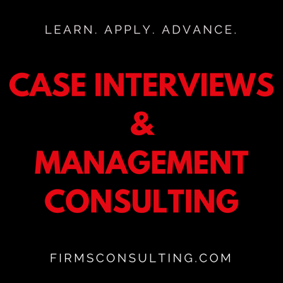Case Interview Preparation & Management Consulting | Strategy | Critical Thinking