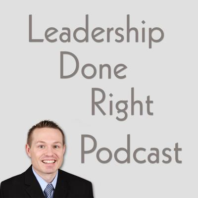 Leadership Done Right Podcast