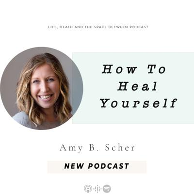 Cover art for How to Heal Yourself with Amy B. Scher