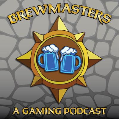 Brewmasters: A Gaming Podcast
