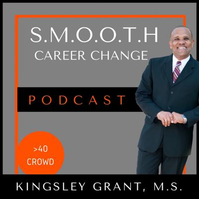 Smooth Career Change: Over 40   Midlife Professionals   Aspiring Coaches, Speakers, Authors   Entrepreneurs
