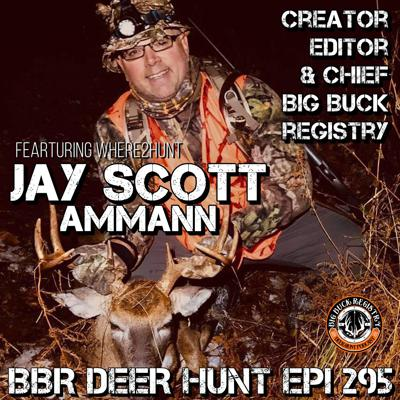 Cover art for 295 Jay Scott Ammann - Big Buck Registry Creator Editor & Chief with Where2Hunt