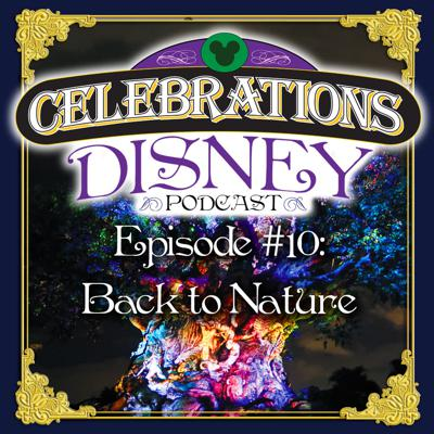Cover art for Celebrations Disney Podcast Episode 10: Back to Nature