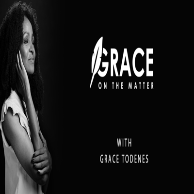 Graceonthematter's podcast