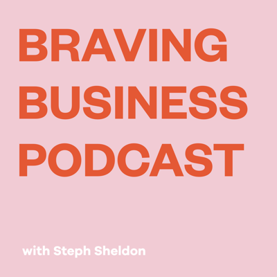 Braving Business with Steph Sheldon