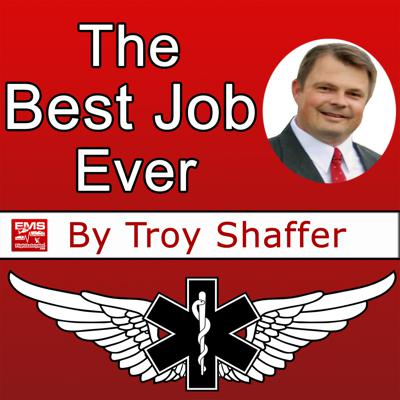 The Best Job Ever by Troy Shaffer @ EMS Flight Safety Network