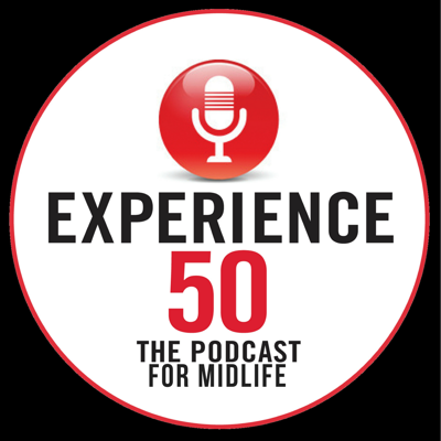 Experience 50 Podcast for Midlife