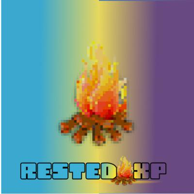 Rested XP: Mental Heath, Relationships, Gamers