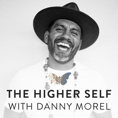 The Higher Self with Danny Morel