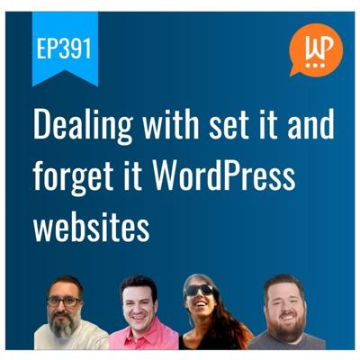 Cover art for EP391 - Dealing with set it and forget it WordPress websites - WPwatercooler