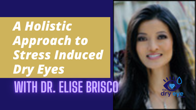 Cover art for A Holistic Approach to Stress Induced Dry Eyes with Dr. Elise Brisco