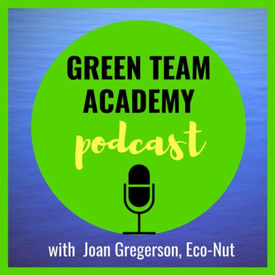 Green Team Academy with Joan Gregerson, Eco-Nut