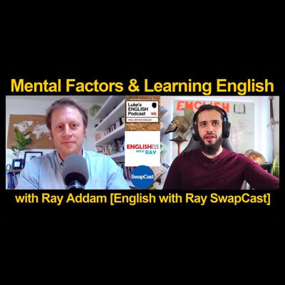 Cover art for 745. Mental Factors in Learning English (with Ray Addam) [English with Ray SwapCast]