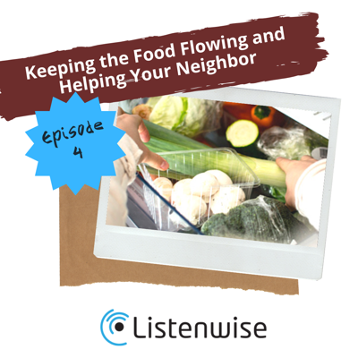 Cover art for Episode 4: Keeping the Food Flowing and Helping Your Neighbor