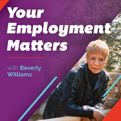 Your Employment Matters with Beverly Williams