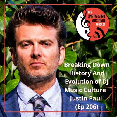 Cover art for Breaking Down History And Evolution of DJ Music Culture – Justin Paul (Ep 206)