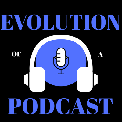 Evolution of a Podcast