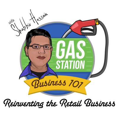 Gas Station Business 101 Podcast - How to Start, Run and Grow a Successful Gas Station Business
