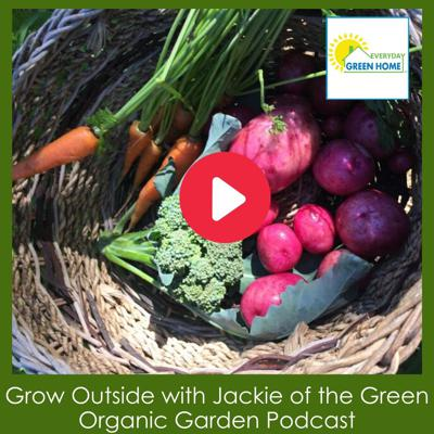 Cover art for Grow Outside with Jackie of the Green Organic Garden Podcast