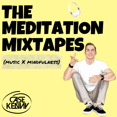 The Meditation Mixtapes = Meditations you dance to.  Hosted by Case Kenny featuring talented DJs and producers, The Meditation Mixtapes is a podcast dance party - a delicious and healthy smoothie of energetic house music AND guided meditations.