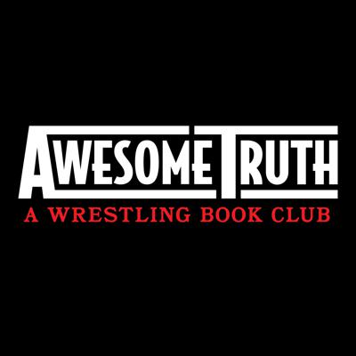 Awesome Truth: A Wrestling Book Club