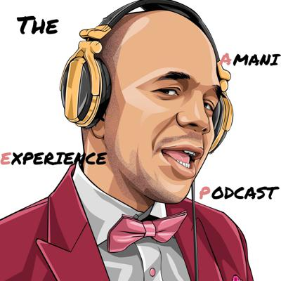 The Amani Experience Podcast