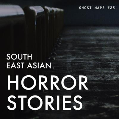Cover art for Haunted by a Spirit in the Shophouse - GHOST MAPS - True Southeast Asian Horror Stories #25