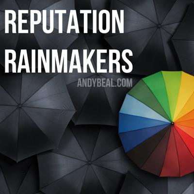 Reputation Rainmakers with Andy Beal